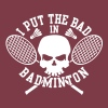 I put the bad in Badminton - Unisex Tri-Blend T-Shirt