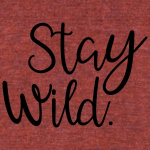 Stay Wild - Unisex Tri-Blend T-Shirt by American Apparel