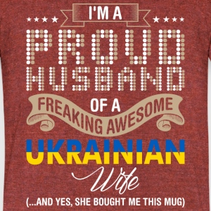 Im A Proud Husband Of A Freaking Awesome Ukrainian - Unisex Tri-Blend T-Shirt by American Apparel