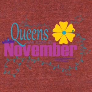 Queens are born in November TeeS Design 2017 - Unisex Tri-Blend T-Shirt by American Apparel