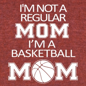 I'm Not A Regular Mom I'm A Basketball Mom T Shirt - Unisex Tri-Blend T-Shirt by American Apparel