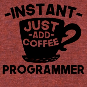 Instant Computer Programmer Just Add Coffee - Unisex Tri-Blend T-Shirt by American Apparel