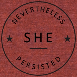 nevertheless she persisted - Unisex Tri-Blend T-Shirt by American Apparel