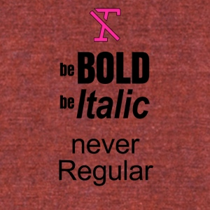 Be Bold Be Italic - Unisex Tri-Blend T-Shirt by American Apparel