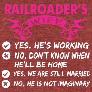 Railroaders Wife Yes Hes Working - Unisex Tri-Blend T-Shirt by American Apparel