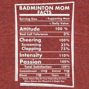 Badminton Mom Facts Daily Values May Be Vary - Unisex Tri-Blend T-Shirt by American Apparel
