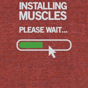 Installing Muscles Please Wait - Unisex Tri-Blend T-Shirt by American Apparel