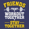 Friends That Workout Together Stay Together - Unisex Tri-Blend T-Shirt
