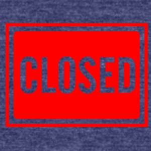 RED CLOSED SIGN SEE THROUGH LETTERS - Unisex Tri-Blend T-Shirt by American Apparel