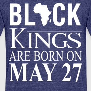 Black kings born on May 27 - Unisex Tri-Blend T-Shirt by American Apparel