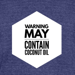 May Contain Coconut Oil 2 - Keto Diet - Unisex Tri-Blend T-Shirt by American Apparel