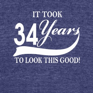 It took 34 years to look this good - Unisex Tri-Blend T-Shirt by American Apparel