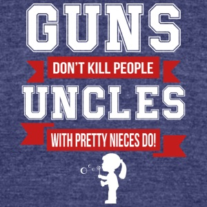 Uncles With Pretty Nieces Do T Shirt - Unisex Tri-Blend T-Shirt by American Apparel