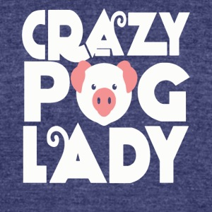 Crazy pig lady funny shirt - Unisex Tri-Blend T-Shirt by American Apparel