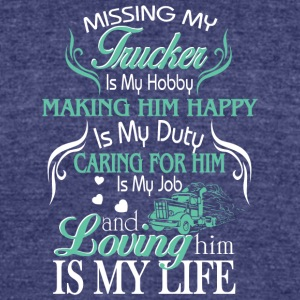 Missing My Trucker Is My Hobby T Shirt - Unisex Tri-Blend T-Shirt by American Apparel