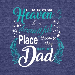 My Dad Is In Heaven T Shirt - Unisex Tri-Blend T-Shirt by American Apparel