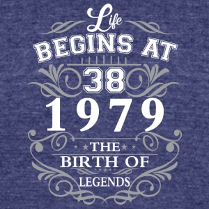 Life begins at 38 1979 The birth of legends - Unisex Tri-Blend T-Shirt by American Apparel