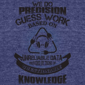 Precision Guess Work Based On Unreliable T Shirt - Unisex Tri-Blend T-Shirt by American Apparel