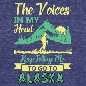 The voices in my head keep telling me to go Alaska - Unisex Tri-Blend T-Shirt by American Apparel