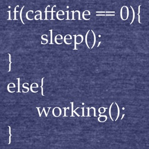 I code with caffeine - Unisex Tri-Blend T-Shirt by American Apparel