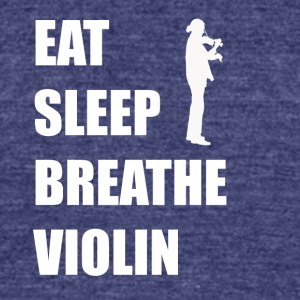 Eat Sleep Breathe Violin - Unisex Tri-Blend T-Shirt by American Apparel