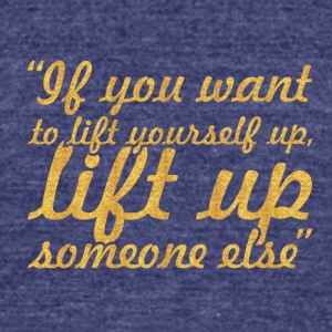 If you want to lift... Gym Motivational Quote - Unisex Tri-Blend T-Shirt by American Apparel