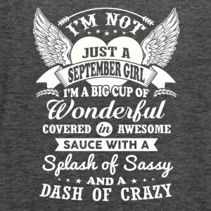 I m Not Just A September Girl - Women's Flowy Tank Top by Bella