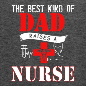 Dad Raises A Nurse T Shirrt - Women's Flowy Tank Top by Bella