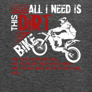 All I Need Is This Dirt Bike Tee Shirt - Women's Flowy Tank Top by Bella
