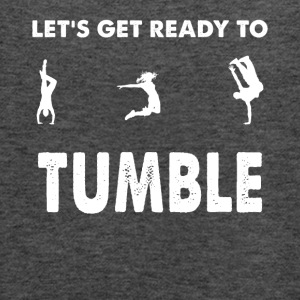 Let's get ready to tumble - Women's Flowy Tank Top by Bella