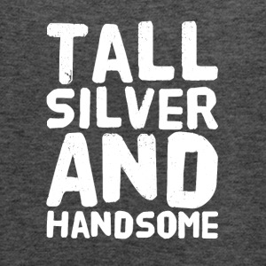 Tall silver and handsome - Women's Flowy Tank Top by Bella