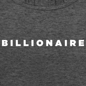 Billionaire - Block Text Design (White Letters) - Women's Flowy Tank Top by Bella