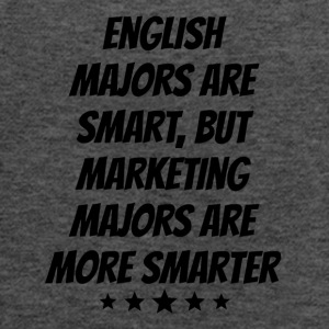 Marketing Majors Are More Smarter - Women's Flowy Tank Top by Bella