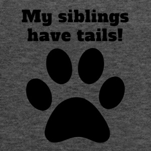 My Siblings Have Tails - Women's Flowy Tank Top by Bella