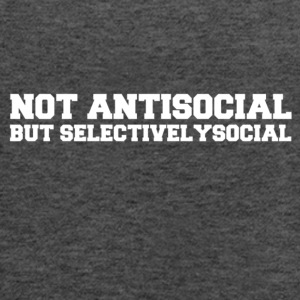 Not Antisocial But Selectivelysocial. - Women's Flowy Tank Top by Bella