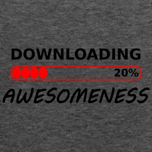 downloading awesomeness tshirt - Women's Flowy Tank Top by Bella