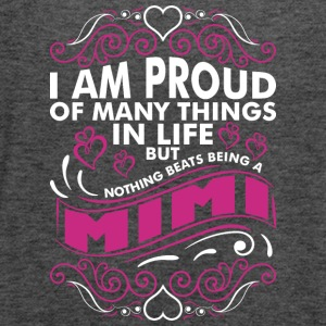 Im Proud Of Many Thing In Life Mimi - Women's Flowy Tank Top by Bella