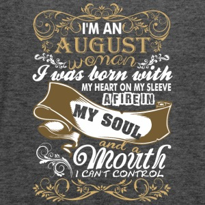 Im An August Woman I Was Born With My Heart - Women's Flowy Tank Top by Bella