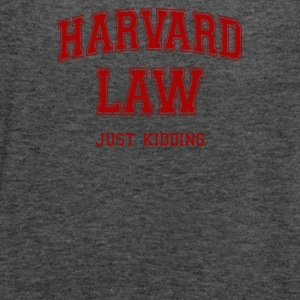 Harvard Law Just Kidding - Women's Flowy Tank Top by Bella