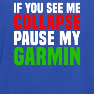 Pause My Garmin - Women's Flowy Tank Top by Bella