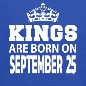 Kings are born on September 25 - Women's Flowy Tank Top by Bella