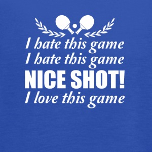 I Hate Game Nice Shot I Love Ping Pong - Women's Flowy Tank Top by Bella