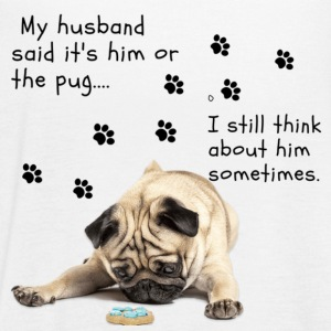 It's me or the pug.... - Women's Flowy Tank Top by Bella