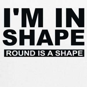 I M IN SHAPE ROUND IS A SHAPE - Women's Flowy Tank Top by Bella