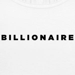 Billionaire - Block Text Design (Black Letters) - Women's Flowy Tank Top by Bella