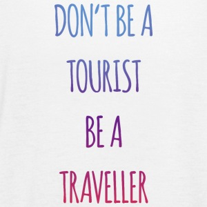 Don't be a tourist be a traveller. - Women's Flowy Tank Top by Bella