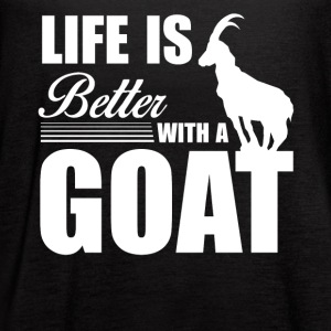 Life Is Better With Goat Shirt - Women's Flowy Tank Top by Bella