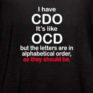 Funny Graphic T-Shirt | I Have CDO It's Like OCD - Women's Flowy Tank Top by Bella