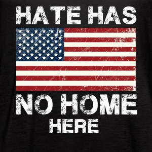 Hate Has No Home Here T Shirt - Women's Flowy Tank Top by Bella
