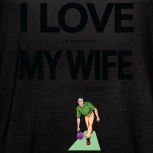 I Love it when my wife lets me go bowling - Women's Flowy Tank Top by Bella